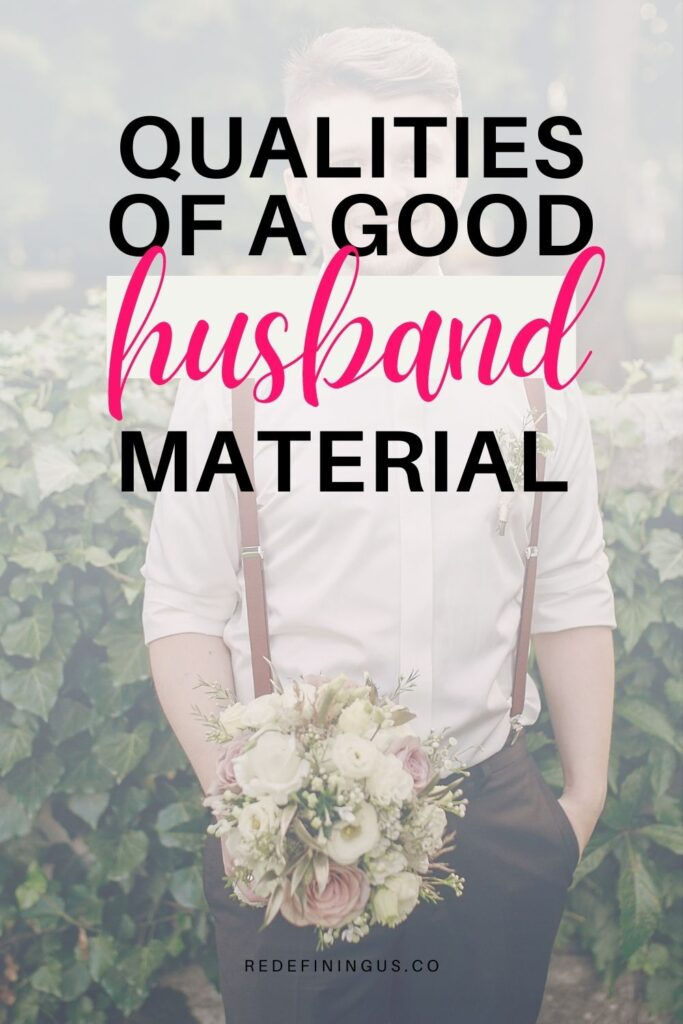 Is He Husband material, qualities of a good husband material