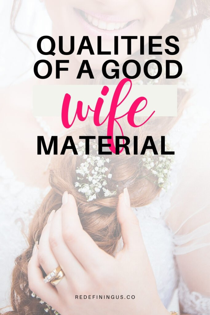 Two KEY Qualities of a Good Wife Material - Redefining Us