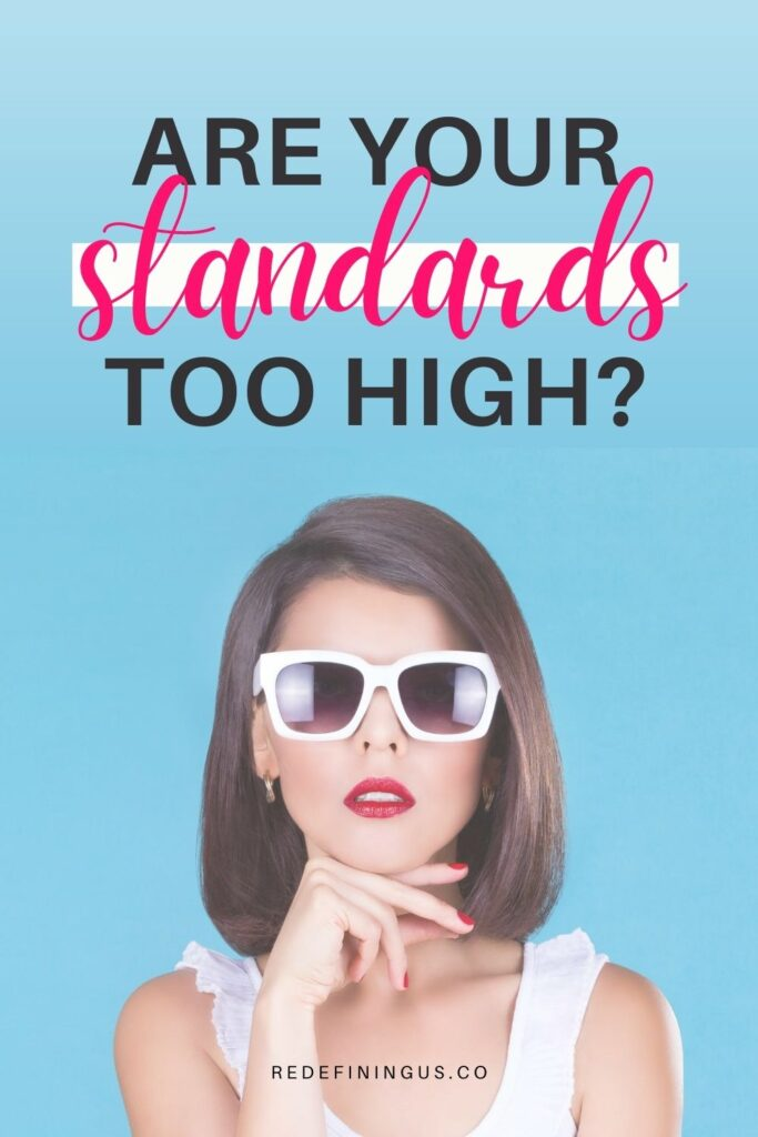 Are your standards too high, how to set standards in a relationship