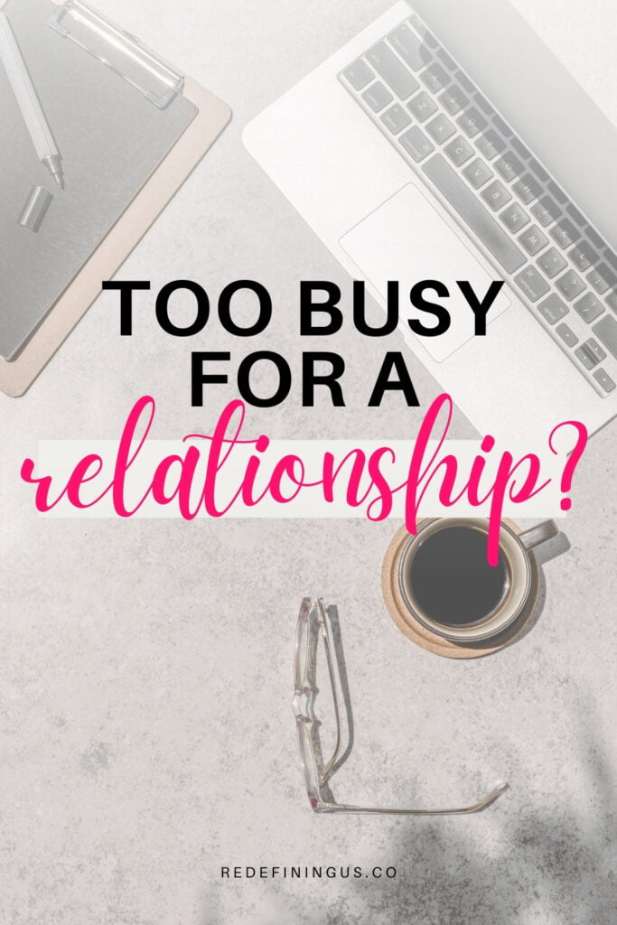too busy for a relationship