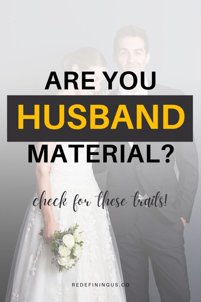 qualities of a good husband material in the bible, is he husband material?