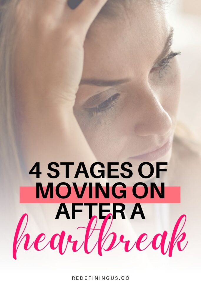 stages of moving on after a heart break