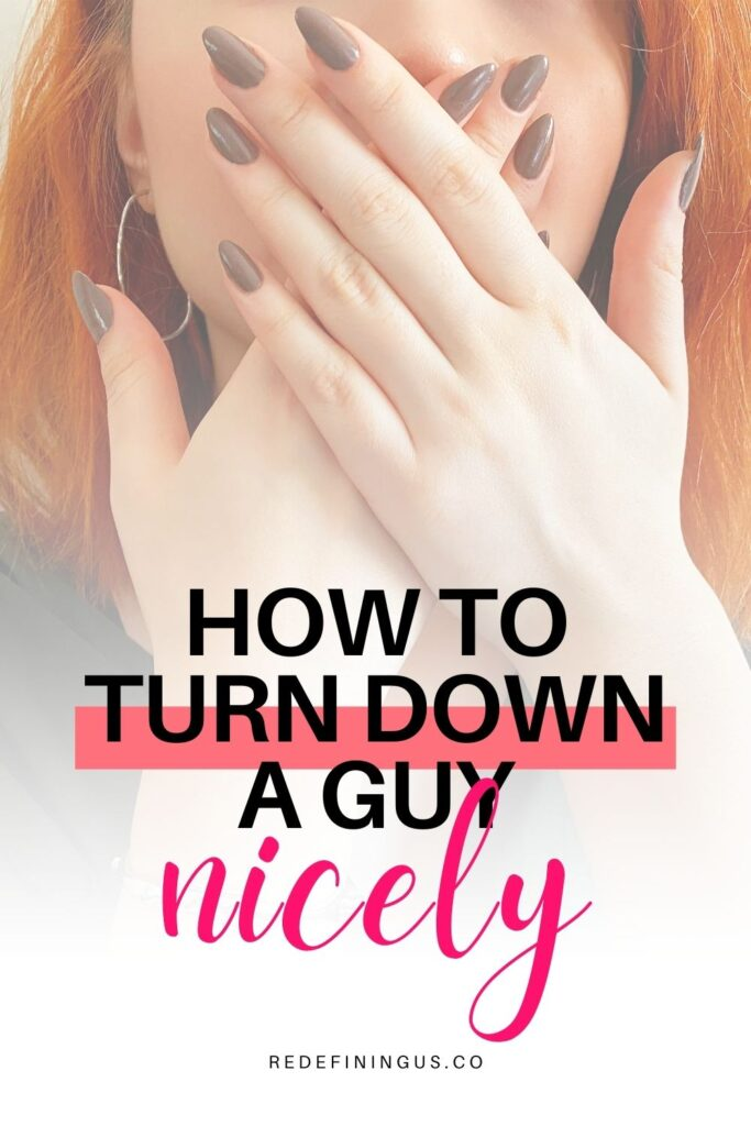 how do you turn down a guy nicely