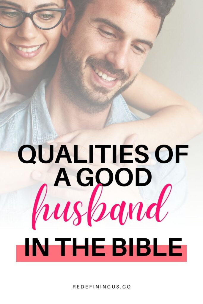 qualities of a good husband in the bible